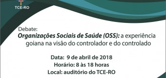 TCE sedia no dia 9 de abril evento para debater as organizações sociais de saúde (OSS)