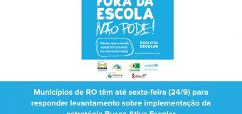 Municípios de RO têm até sexta-feira (24/9) para responder levantamento sobre implementação da estratégia Busca Ativa Escolar